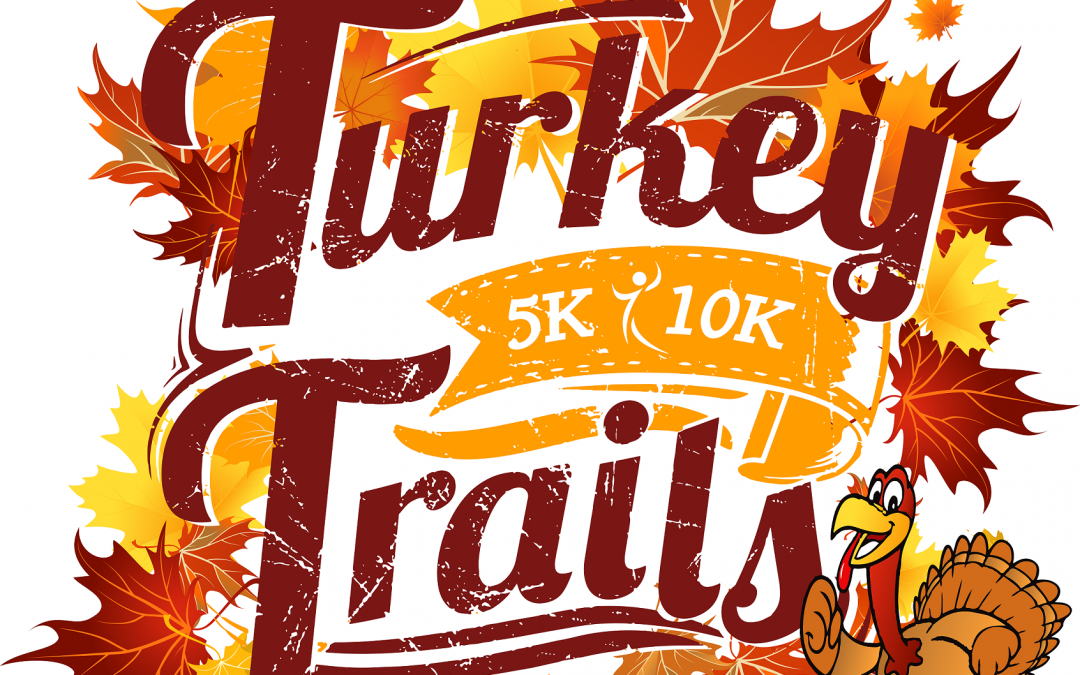 Turkey Trails 5k / 10k
